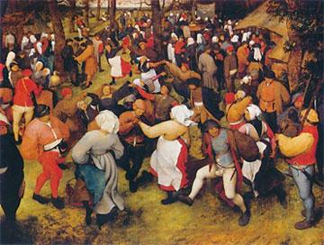 Pieter Breugel, Peasant Dance, 1566 Kunsthistorisches Museum, Vienna.