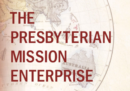 The Presbyterian Mission Enterprise: From Heathen to Partner